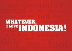WHATEVER, I LOVE INDONESIA